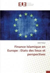 Finance Islamique en Europe : Etats des lieux et perspectives