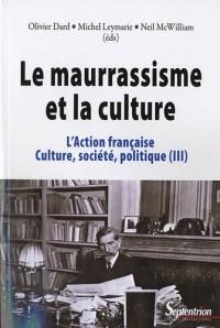 L'Action française, culture, société, politique : Tome 3, Le maurrassisme et la culture