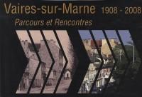 Vaires-Sur-Marne 1908-2008 - Parcours et Rencontres