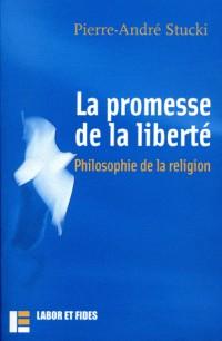 La promesse de la liberté : philosophie de la religion