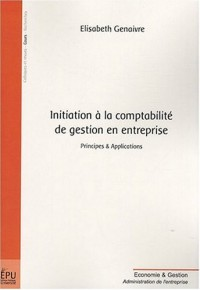 Initiation à la comptabilité de gestion en entreprise : Principes & Applications
