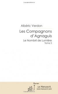 Les Compagnons d'Agnaguis - Tome 3. le Nombril de Lumi Re