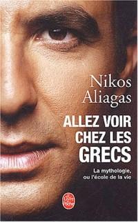 Allez voir chez les Grecs : La mythologie ou l'école de la vie