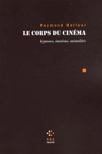 Le corps du cinéma: Hypnoses, émotions, animalités