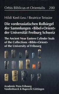 Die vorderasiatischen Rollsiegel der Sammlungen BIBEL + ORIENT der Universität Freiburg Schweiz (Livre en allemand)