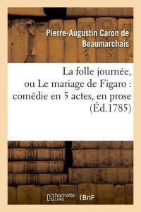La Folle Journee  Mariage de Figaro  ed 1785