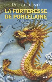 La forteresse de porcelaine
