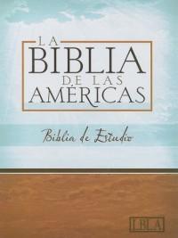 La Biblia de las Americas. LBLA Biblia de Estudio / LBLA Study Bible