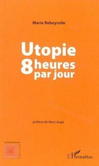 Utopie 8 Heures par Jour
