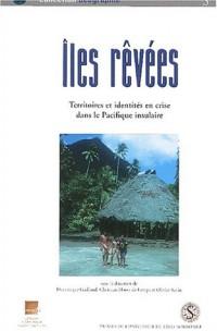 Iles rêvées : Territoires et identités en crise dans le Pacifique insulaire