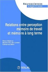 Relations entre perception mémoire de travail et mémoire a long terme