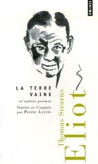 La terre vaine : Et autres poèmes, édition bilingue français-anglais
