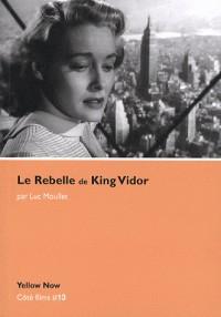 Le Rebelle de King Vidor : Les arêtes vives
