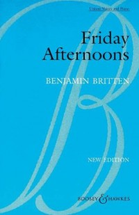 BOOSEY BRITTEN B. - FRIDAY AFTERNOONS OP. 7 - CHILDREN'S CHOIR AND PIANO