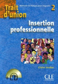 Trait d'union 2 : Insertion professionnelle (1CD audio)