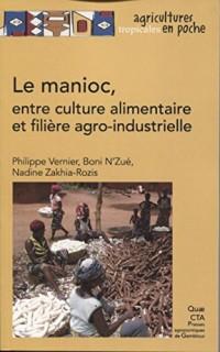 Le manioc: Entre culture alimentaire et filière agro-industrielle