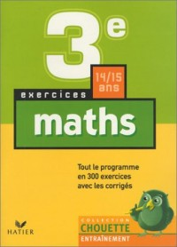 Chouette Entraînement : Mathématiques, de la 3e à la 2nde - 14-15 ans (+ corrigés)