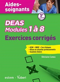 DEAS - Modules 1 à 8 - Exercices corrigés - QCM, QROC, MSP, cas concrets, examens blancs - Aides-soignants