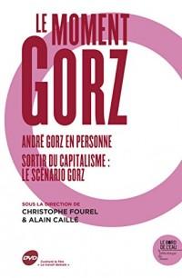 Le moment Gorz : André Gorz en personne ; Sortir du capitalisme : le scénario Gorz (1DVD)