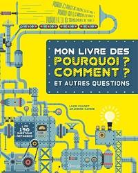 Mon Livre des Pourquoi, Comment et Autres Questions