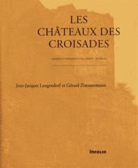 Châteaux des croisades, conquête et défence des états