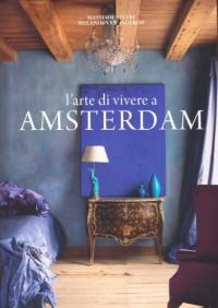 L'arte di vivere a Amsterdam. Ediz. illustrata