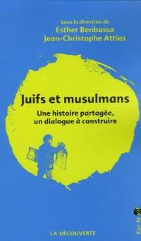 Juifs et musulmans : Une histoire partagée, un dialogue à construire