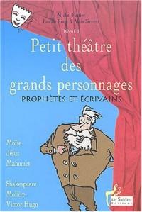 Petit théâtre des grands personnages, tome 5 : Prophètes et écrivains