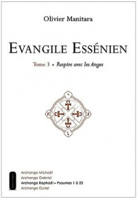 Evangile essenien t3 - respire avec les anges