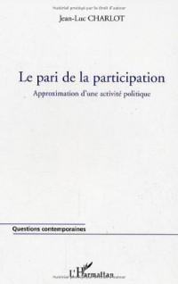 Le pari de la participation : Approximation d'une activité politique