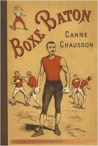Traité de canne, boxe et bâton : Théorie et exercices