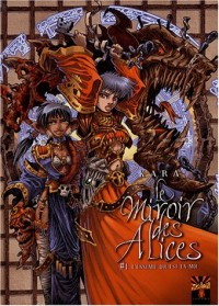 Le Miroir des Alices, tome 1 : L'ennemie qui est en moi