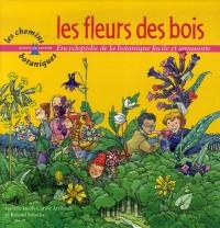 Les fleurs des bois : Encyclopédie de la botanique facile et amusante