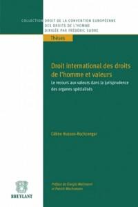Droit International des Droits de l'Homme et Valeurs: le Recours aux Valeurs Dans la Jurisprudance d