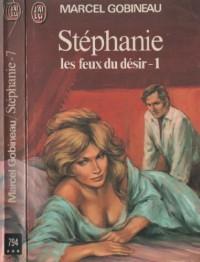 Stephanie les Feux du Desir Tome 1