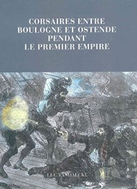 Corsaires entre Boulogne et Ostende pendant le Premier Empire
