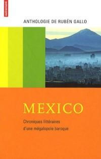 Mexico : Chroniques littéraires d'une mégalopole baroque