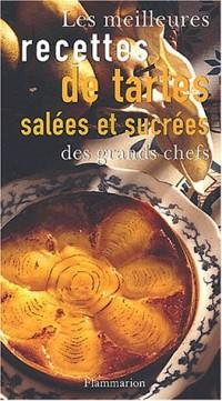 Les Meilleures Recettes de tartes salées et sucrées des grands chefs