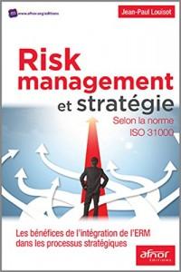 Risk management et stratégie selon la norme ISO 31000 : Les bénéfices de l'intégration de l'ERM dans les processus stratégiques