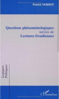 Questions phenomenologiquessuivies de lectures freudiennes