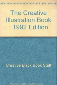 The Creative Illustration Book : 1992 Edition