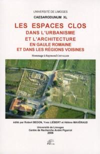 Les espaces clos dans l'urbanisme et dans l'architecture en Gaule romaine et dans les régions voisines : Hommage à Raymond Chevallier