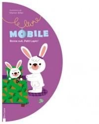Bonne nuit, Petit Lapin ! : Livre mobile