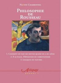 Philosophie de Rousseau Coffret en 3 Volumes : Tome 1, Comment on paie ses dettes quand on est un génie ; Tome 2, A sa place ; Déposition du christianisme ; Tome 3, logique du naturel