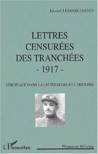 Lettres censureees des tranchees 1917. une place dans la litterature et l'histoire