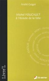 Michel Foucault à l'écoute de la folie