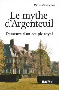 le mythe d'Argenteuil ; demeure d'un couple royal