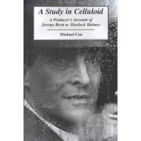 STUDY IN CELLULOID: A PRODUCER'S ACCOUNT OF JEREMY BRETT AS SHERLOCK HOLMES