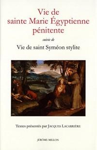 Vie de sainte Marie Egyptienne Pénitente : Suivi de Vie de saint Syméon Stylite