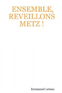 ENSEMBLE, REVEILLONS METZ !
